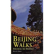 Beijing Walks: Exploring the Heritage