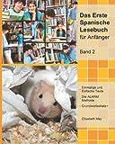 Das Erste Spanische Lesebuch Für Anfänger, Band 2, Elisabeth May, 1484071948