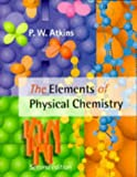The Elements of Physical Chemistry, P. W. Atkins, 0198559534
