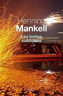 Les bottes suédoises, Mankell, Henning