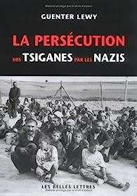 La persécution des tsiganes par les nazis par Guenter Lewy