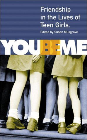 You Be Me: Friendship in the Lives of Teen Girls pdf epub