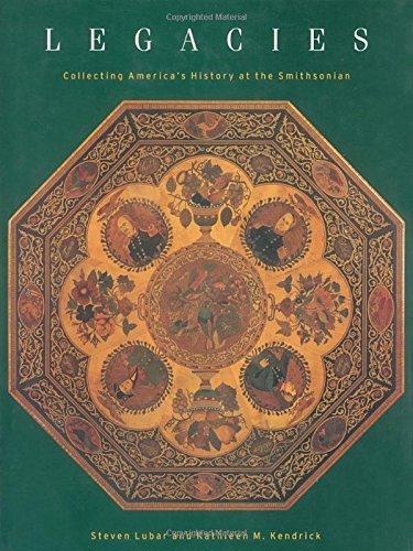 Books : Legacies: Collecting America's History at the Smithsonian by Steven Lubar (2001-09-17)