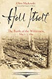 Hell Itself: The Battle of the Wilderness, May 5-7, 1864 (Emerging Civil War Series)