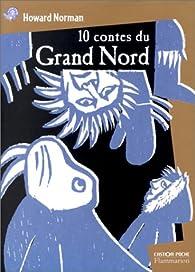 10 contes du Grand Nord par Howard A. Norman
