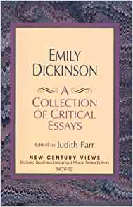 emily dickinson a collection of critical essays by judith farr Judith farr is the author of the emily dickinson: a collection of critical essays 407 avg rating — 27 ratings help out and invite judith to.