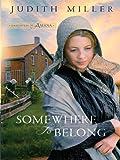 Somewhere to Belong, Judith Miller, 1410426629