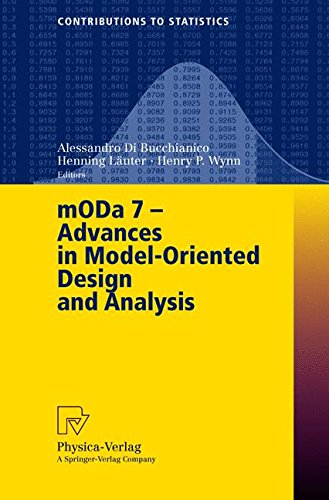 MODA 7 - Advances in Model-Oriented Design and Analysis: Proceedings of the 7th International Workshop on Model-Oriented Design and Analysis held in ... 14–18, 2004 (Contributions to Statistics)