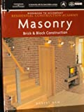 Residential Construction Academy : Brick, Masonry, and Block Construction, Robert Benjamin Ham, 142832366X