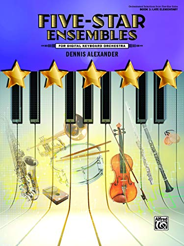 (Five-Star Ensembles, Bk 3: 5 Colorful Arrangements for Digital Keyboard Orchestra)