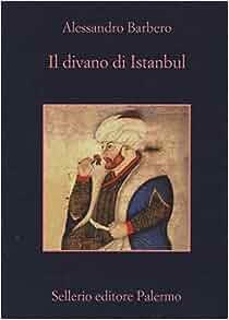 Il Divano Di Istanbul.Il Divano Di Istanbul Alessandro Barbero 9788838933523 Amazon Com