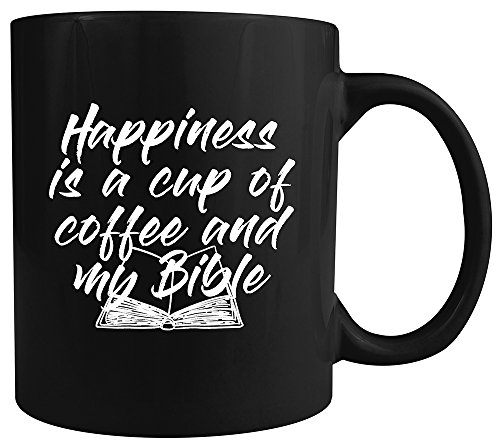 (Happiness is a Cup of Coffee and My Bible - Ceramic Coffee Mug - Makes a Great Inspirational Gift Under $10! (Black))