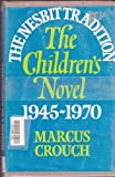 img - for Nesbit Tradition: Children's Novel, 1945-70 book / textbook / text book