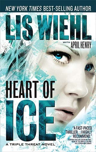 Heart of Ice (Triple Threat) - Lis Wiehl; April Henry