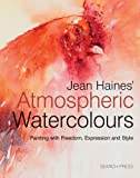 """Jean Haines' Atmospheric Watercolours Painting with Expression, Freedom and Style"" av Jean Haines"