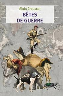 Bêtes de guerre par Grousset