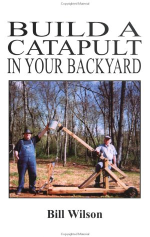 Build a Catapult in Your Backyard (Pirates Business)