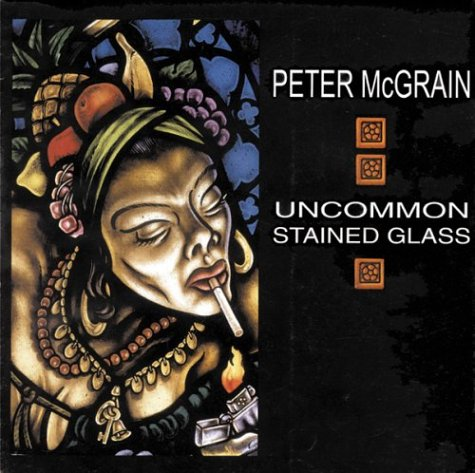 Peter McGrain: Uncommon Stained Glass