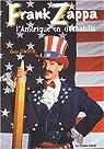 Frank Zappa ou l'Amérique en déshabillé par Darol