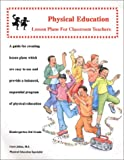 Physical Education Lesson Plans for Classroom Teachers, K-3, Carol Jahan, 0971449317