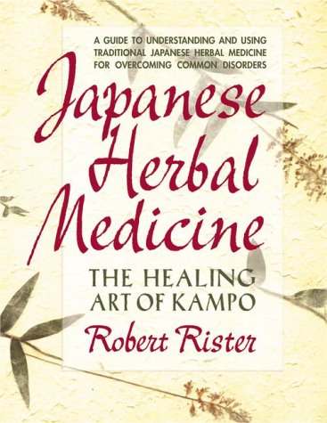 Japanese Herbal Medicine: The Healing Art of Kampo by Avery