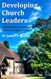 Developing Church Leaders, James Hinkle, 1456496816