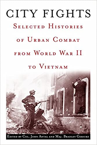 f34d4ca16f43 Amazon.fr - City Fights  Selected Histories of Urban Combat from World War  II to Vietnam - John Antal - Livres