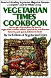 The Vegetarian Times Cookbook, Vegetarian Times Magazine Editors and Leavy, 0020103700