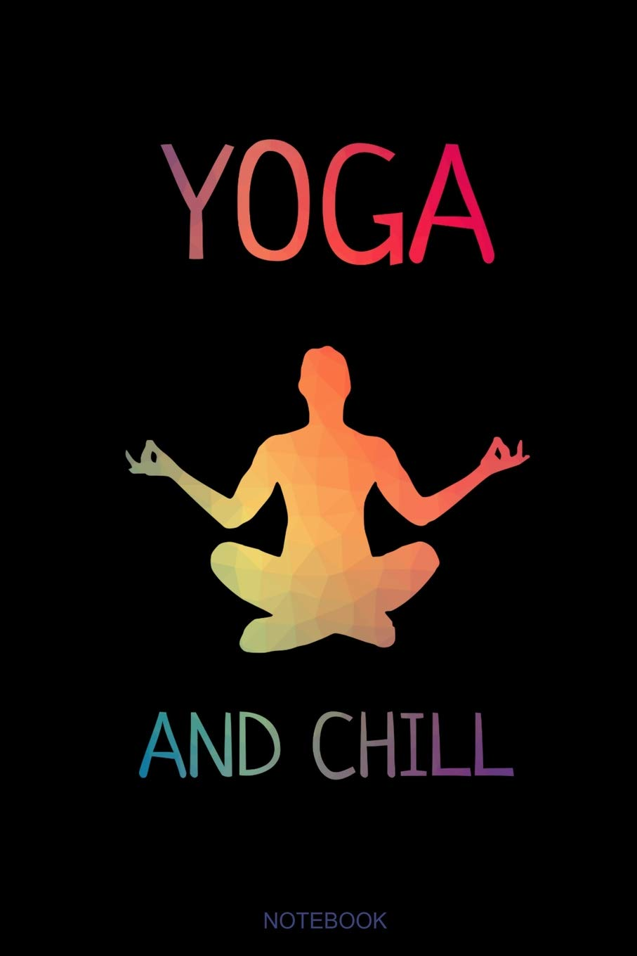 Yoga and Chill: Funny Spiritual Notebook Yoga Lover Gift for ...