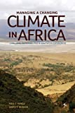 Managing a Changing Climate in Africa, Z. Yanda and P. Mubaya, 9987080898