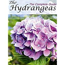 Hydrangeas : The Complete Guide