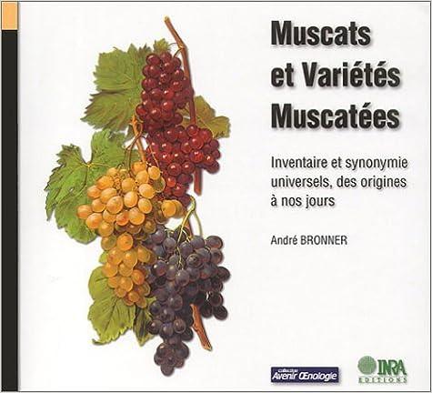 Muscats et Variétés muscatées : Inventaire et Synonymie universels, des origines à nos jours pdf, epub ebook