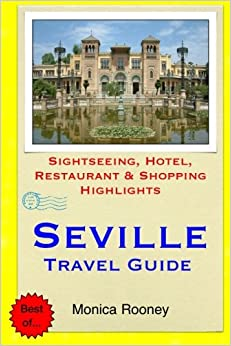 }UPD} Seville Travel Guide: Sightseeing, Hotel, Restaurant & Shopping Highlights. stray specs vessel terligi muchos hombre