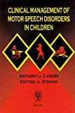 img - for By Anthony Caruso - Clinical Management of Motor Speech Disorders in Children: 1st (first) Edition book / textbook / text book
