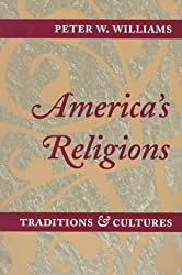 AMERICA'S RELIGIONS: Traditions and Cultures