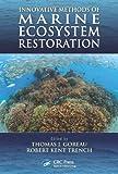 Innovative Methods of Marine Ecosystem Restoration, , 1466557737