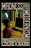 Madness and Modernism, Louis A. Sass, 0674541375