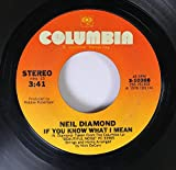 Neil Diamond 45 RPM If You Know What I Mean / Street Life