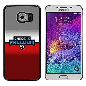CASER CASES / Samsung Galaxy S6 EDGE SM-G925 / Chaos Is Freedom / Delgado Negro Plástico caso cubierta Shell Armor Funda Case Cover