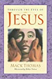 Through the Eyes of Jesus, Mack Thomas, 0880708034