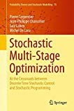Stochastic Multi-Stage Optimization : At the Crossroads Between Discrete Time Stochastic Control and Stochastic Programming, Carpentier, Pierre and Chancelier, Jean-Philippe, 3319181378