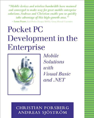 Pocket PC Development in the Enterprise: Mobile Solutions with Visual Basic and .NET by Addison-Wesley Professional