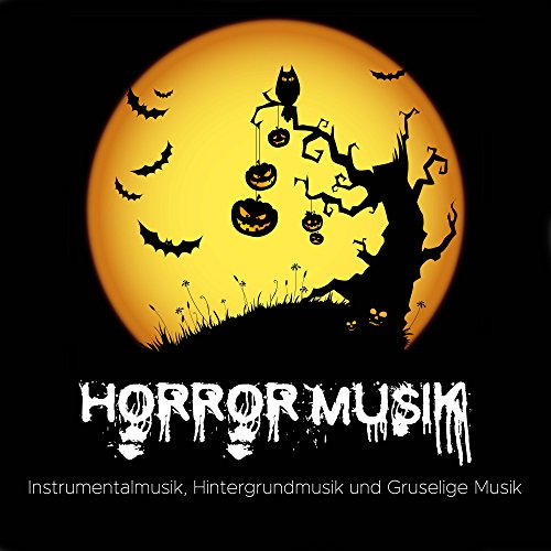 Horror Musik - Instrumentalmusik, Hintergrundmusik und Gruselige Musik für Halloween -