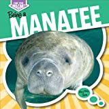 Being a Manatee, Mary Molly Shea, 1482401274
