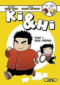 Ki & Hi, tome 1 : Deux frères par Kevin Tran