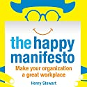 The Happy Manifesto Audiobook by Henry Stewart Narrated by Joe Joe Jameson