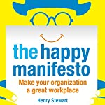 The Happy Manifesto | Henry Stewart