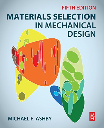 Materials Selection in Mechanical Design, Fifth Edition