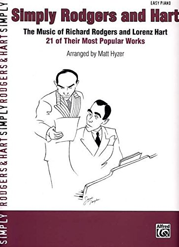 Simply Rodgers and Hart: The Music of Richard Rodgers and Lorenz Hart -- 21 of Their Most Popular Works (Simply Series)