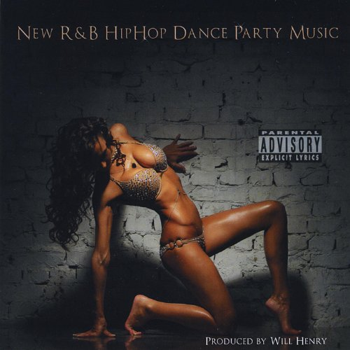 New R&B Hip Hop Dance Party Music [Explicit]